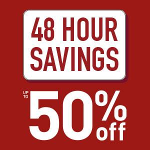 48 Hour Savings