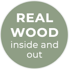 Real wood inside and out